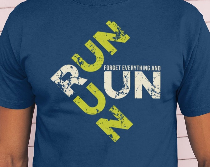 Forget Everything and Run T-Shirt