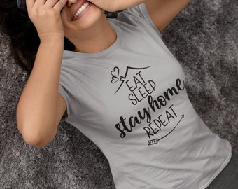 Eat Sleep Stay Home Repeat T-Shirt