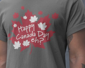 Happy Canada Day, Eh? T-Shirt