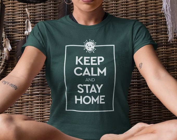 Featured listing image: Keep Calm and Stay Home T-Shirt
