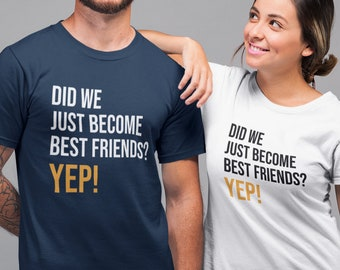 Did We Just Become Best Friends? Step Brothers T-shirt
