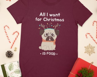 All I want for Christmas is Dog Food T-Shirt