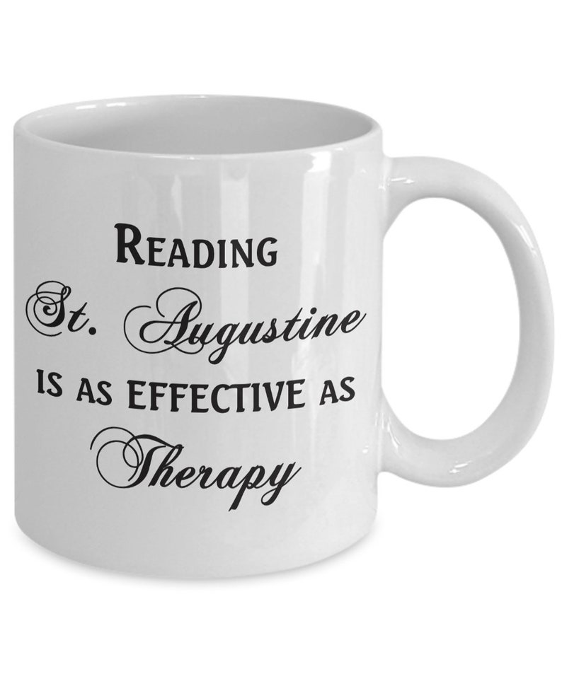 St  Augustine Mug Gift Idea for Pastor, Priest, or Theologian - Reading St   Augustine is as Effective as Therapy - 11-ounce and 15-ounce