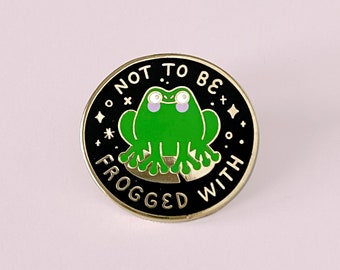 Not to be Frogged With | Gold Frog Hard Enamel Pin - Space - Stars - Mood - Cute - Kawaii - Sassy - Froggie - Toad - Not to be Fucked With