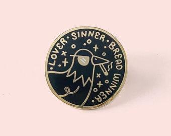Pigeon Gold Hard Enamel Pin | Lover, Sinner, Breadwinner - Bird Present - Attitude - Sassy Bird - Sass - Lapel pin - Pin Badge -