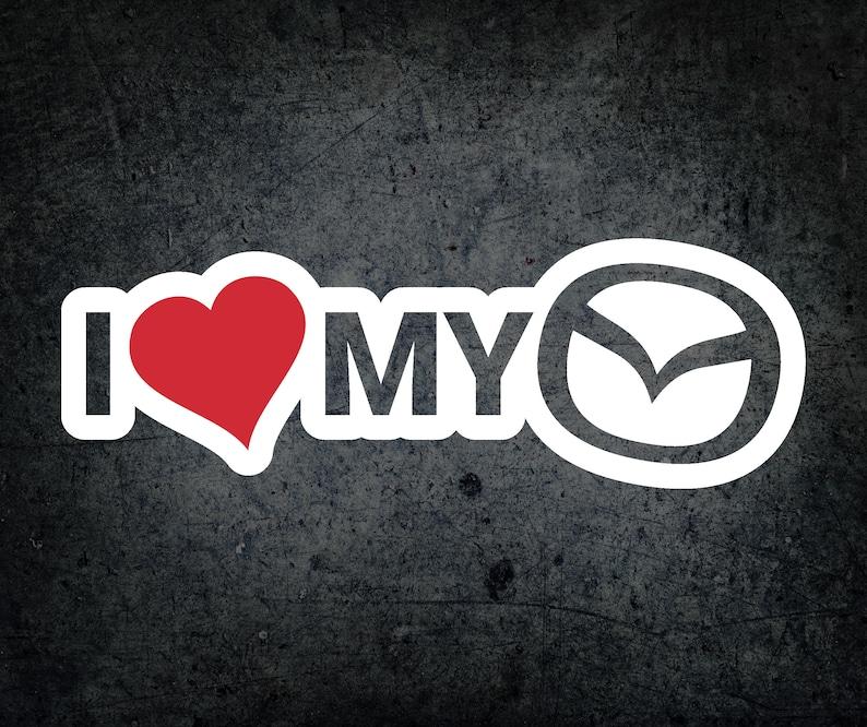 I love my Mazda Decal Sticker Miata Mazdaspeed 3 6 CX-5 RX7 RX8 MX-5 Cars  Car