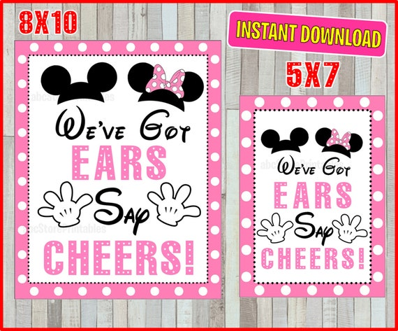 Say Cheers 5x7 or 8x10 Party Sign INSTANT DOWNLOAD Printable Mickey Mouse We/'ve Got Ears