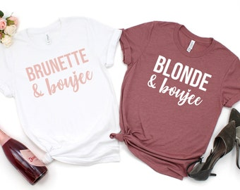 ef9dbf6e Blonde and Boujee, Brunette and boujee, Blonde Bestie, Brunette Bestie,  Best Friend Shirts, Matching T Shirts, BFF Shirts