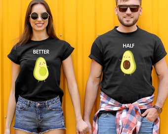 21e580f7cc4c Better Half Couple Matching Costumes T-shirts Couple Shirts Avocado Shirts  Better Half's T-shirts
