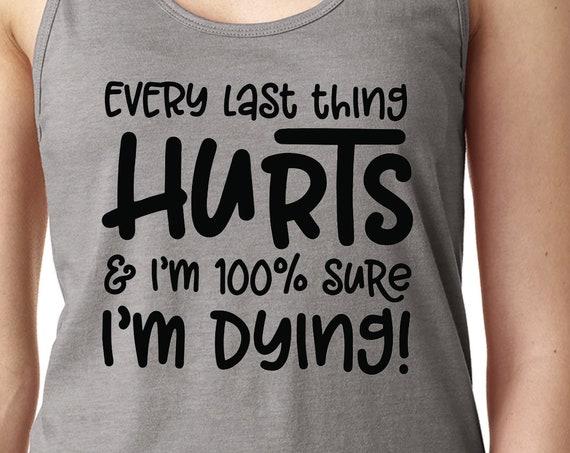 Workout Shirt - I am dying