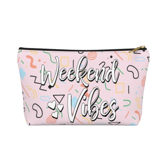 Weekend Vibes Accessory Pouch w T-bottom