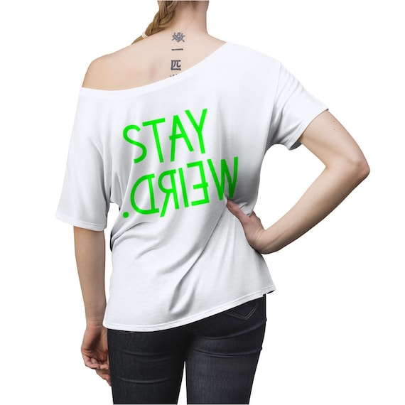 Stay Weird Women's Slouchy top