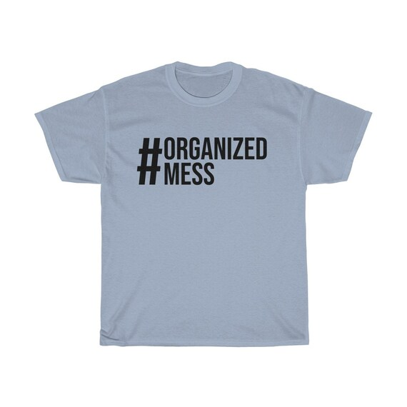 Hashtag Organized Mess Unisex Cotton Tee