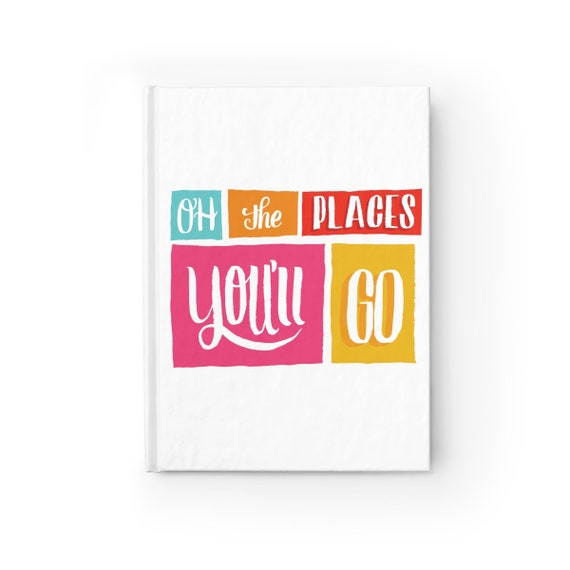 Oh the places you'll go  -  Hard Cover Journal - Ruled Line