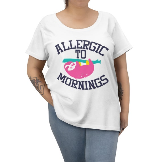 Allergic to mornings Sloth Women's Curvy Tee