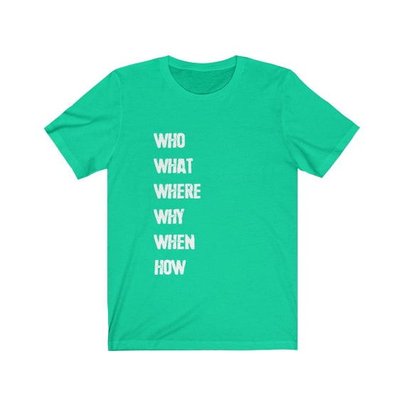 Who What When Unisex Jersey Short Sleeve Tee