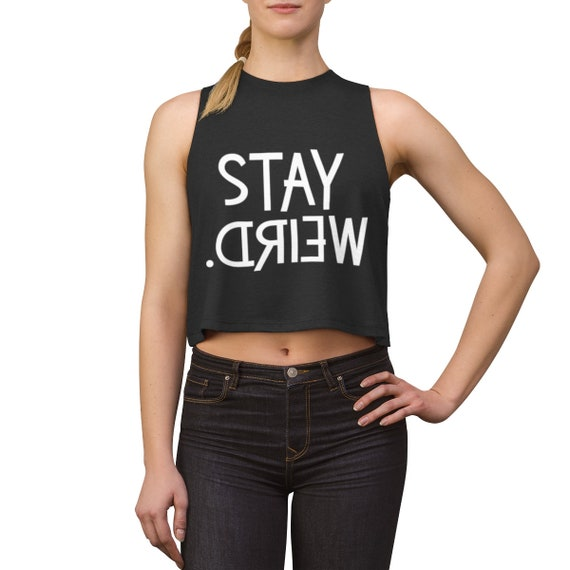 Stay Weird Women's Crop top