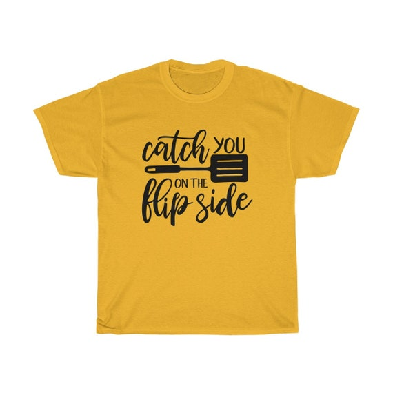 Catch you on the flip side Cotton Tee