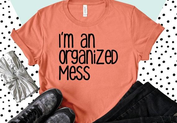 Organized Mess - Large