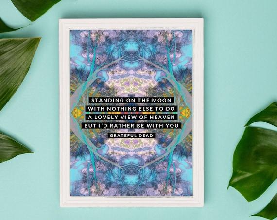 Standing on the Moon - Premium Colorful Unique Art Print - Grateful Dead Lyrics - Deadhead Gift