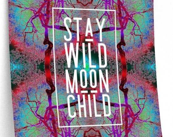 Stay Wild Moon Child Premium Matte Print - Unique Colorful Art Made from Nature Pics!