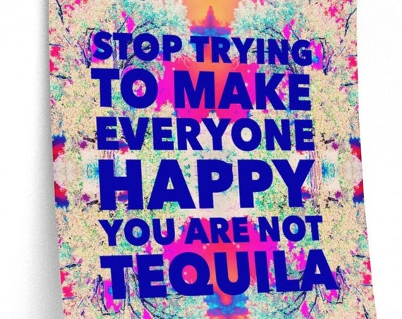 Tequila Funny Premium Matte Print - Unique Colorful Wall Art Made from Nature Pics!