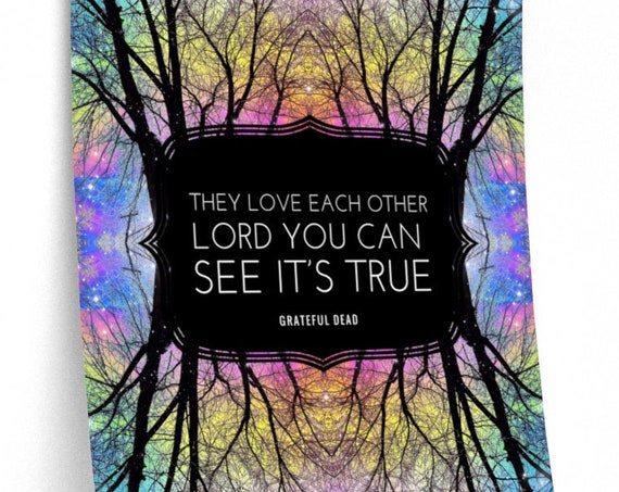 They Love Each Other Grateful Dead Premium Matte Print - Unique Art from Nature Pics!