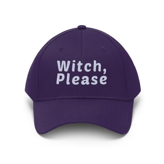 Witch Please - Baseball Cap, Dad Hat, Twill Hat - Witchy