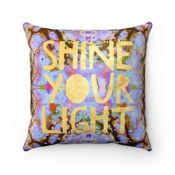 Shine Your Light Soft Square Pillow - All Over Print Statement Piece Unique Design