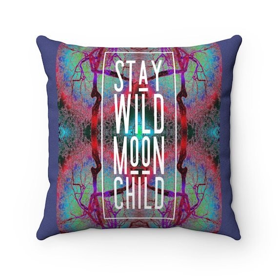 Stay Wild Moon Child Soft Square Pillow - Magical Statement Piece Unique Design