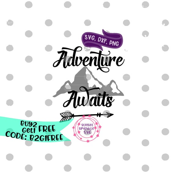 Adventure Awaits Svg Camping Svg Dxf Png Instant Download Etsy