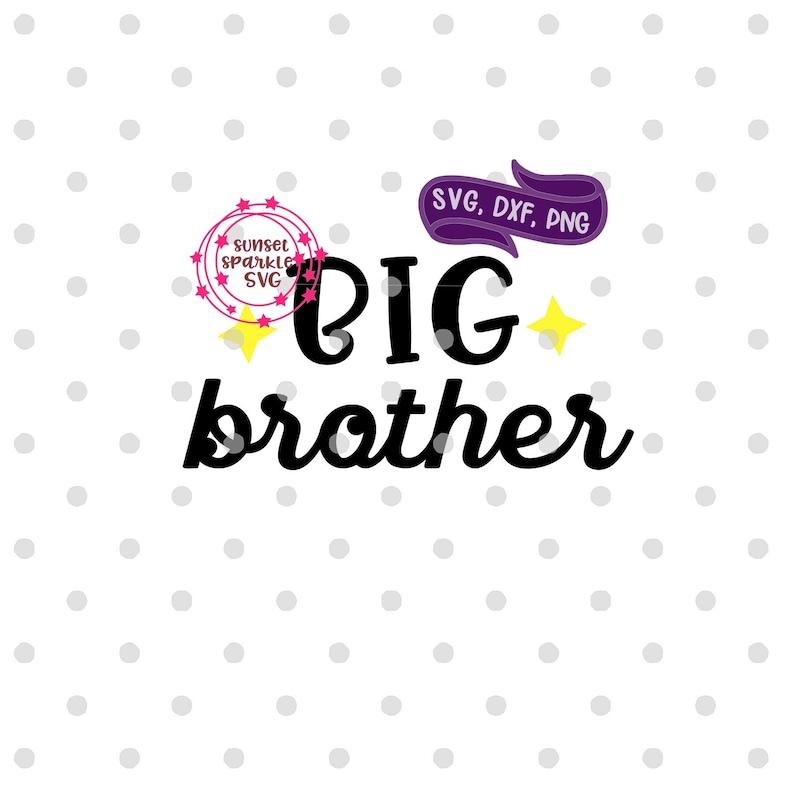 Brother svg Toddler svg for cricut and silhouette png Toddler boy svg instant download Big Brother svg dxf Big Bro svg