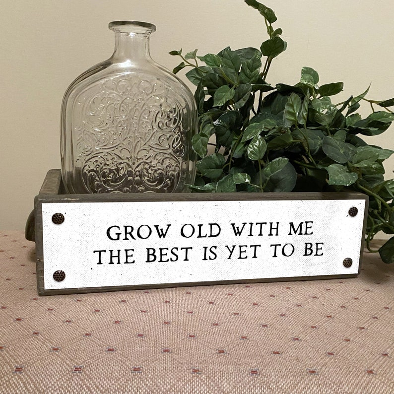 Wood Boxes With Sayings Grow Old With Me The Best Is Yet To Be \u2013 Romantic Home D\u00e9cor Box \u2013 Decorative Storage Box