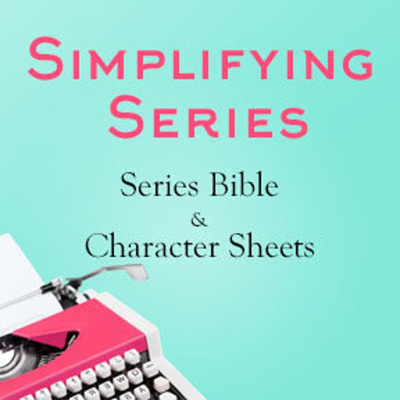 SIMPLIFYING SERIES: Character / Summary Book Bible