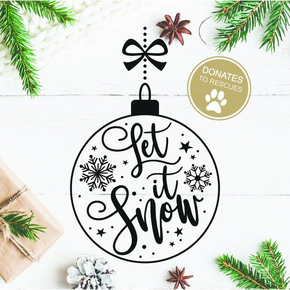 Let It Snow Christmas Ornament Svg Dxf Digital Download Etsy