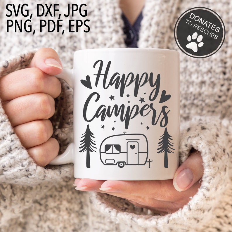 Happy Campers SVG,Dxf Silhouette,printable,Cut File Cricut SVG,Camper Camping svg,Camper SVG,family camping,svg,eps,dxf,pdf,png files