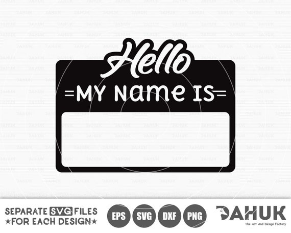 Hello My Name Is Svg My Name Is Template Svg Cricut Design Etsy