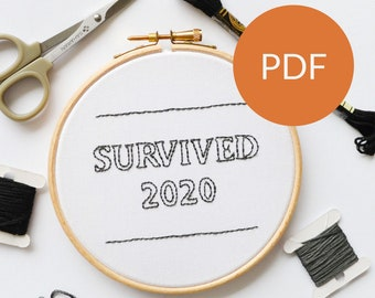 DIGITAL Survived 2020 Embroidery PDF Pattern for beginners