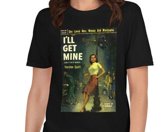 I'll Get Mine Weed Ganja Girl Unisex T-Shirt Fun Gift