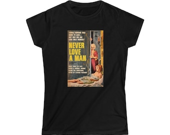 Never Love a Man Vintage Lesbian Pulp Fiction Women's Softstyle Tee Fun Gift