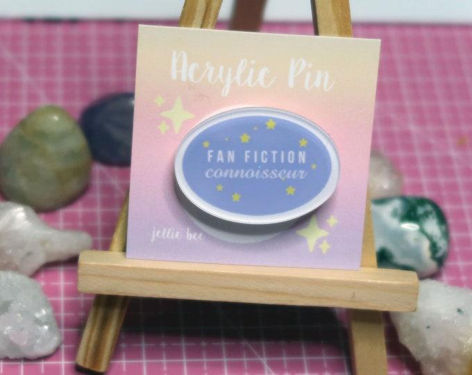 FAN FIC CONNOISEUR Acrylic Pin / Shipping, Fan Fiction, Fan Art, Fandom, Ship pin, 1.5 inch