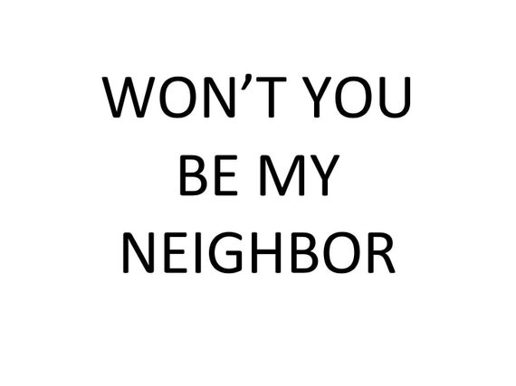 Won T You Be My Neighbor Mr Rogers Theme Song Etsy