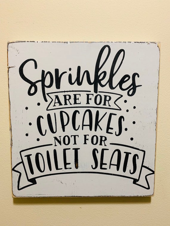 country farmhouse style bathroom decor Sprinkles are for cupcakes not toilet seats funny bathroom sign Funny bathroom sign