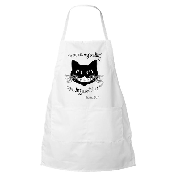 Unique Literary Gifts for People Who Cook. With Cheshire Cat Quote from Alice in Wonderland Alice in Wonderland Apron ~ I/'m Not Mad