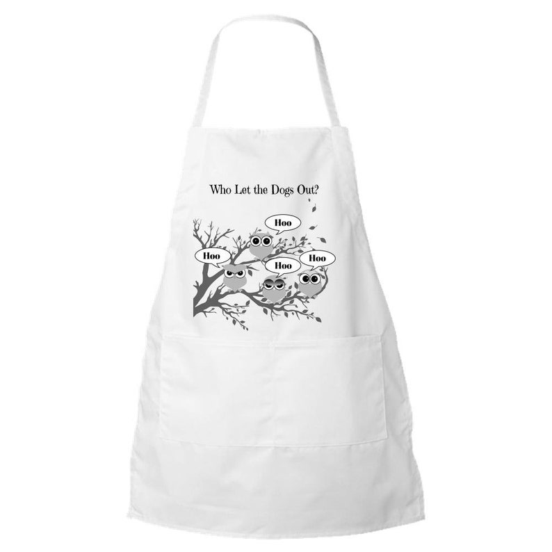 Owl Apron ~ Who Let the Dogs Out? Owl Gifts for Owl Lovers and Dog Lovers or Housewarming. Unique Owl Gift Funny Animal Animal Lovers