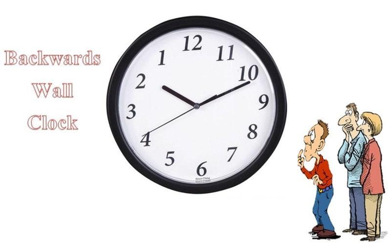 Novelty Gag Joke Office Gift or Decor Latecomer gift Backwards Wall Joke Clock