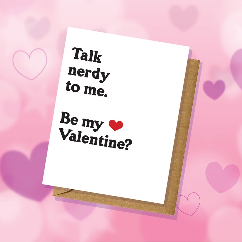 Adult Humor FunnyCute Valentine/'s Day Card Talk Nerdy To Me