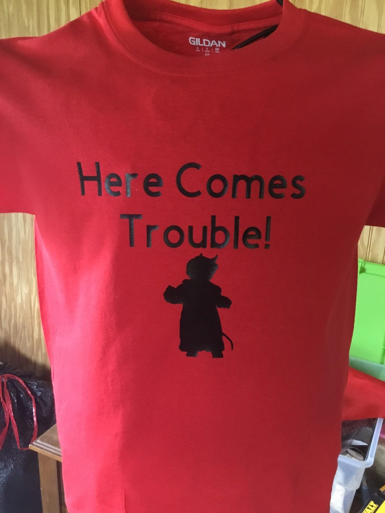 Here Come\u2019s Trouble T Shirt