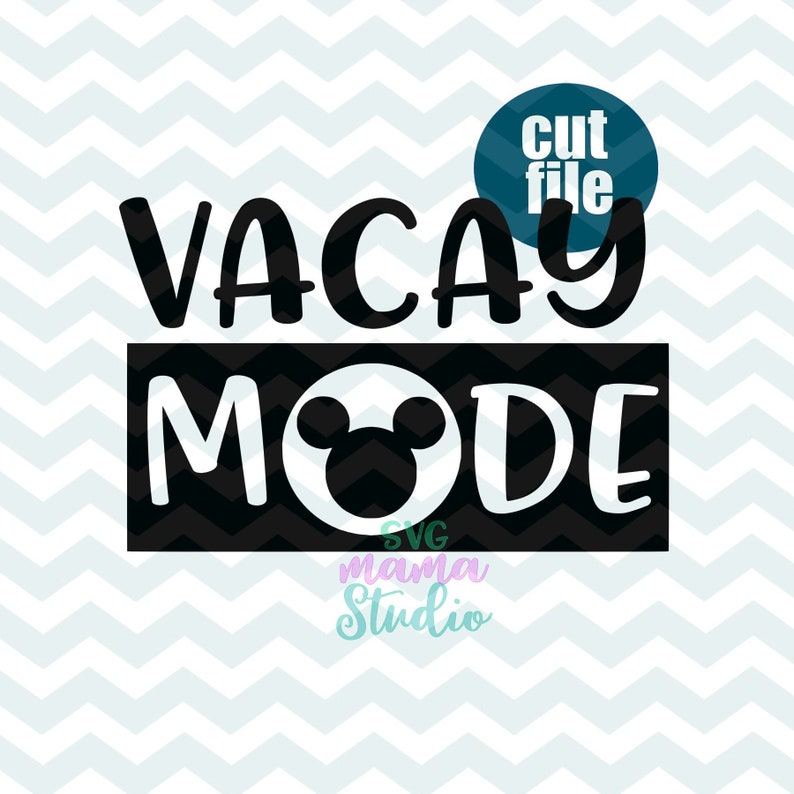 Disney Vacay Mode, Mickey SVG, dxf, png, Disney svg file for cricut and  silhouette, disney trip svg, disney vacation svg, disney cruise svg