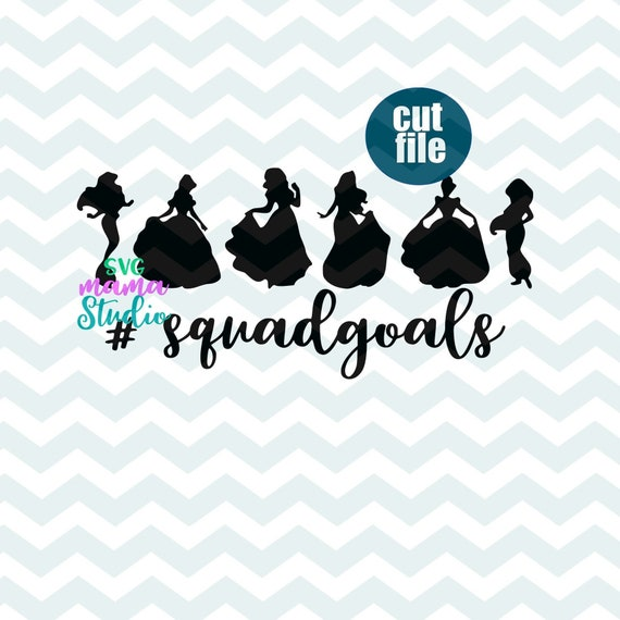 Disney Squad Goals Svg Disney Princesses Svg Dxf Png Etsy